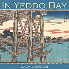 In Yeddo Bay Audiobook by Jack London Narrated by Cathy Dobson
