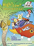 High? Low? Where Did It Go?: All About Animal Camouflage (Cat in the Hat's Learning Library)