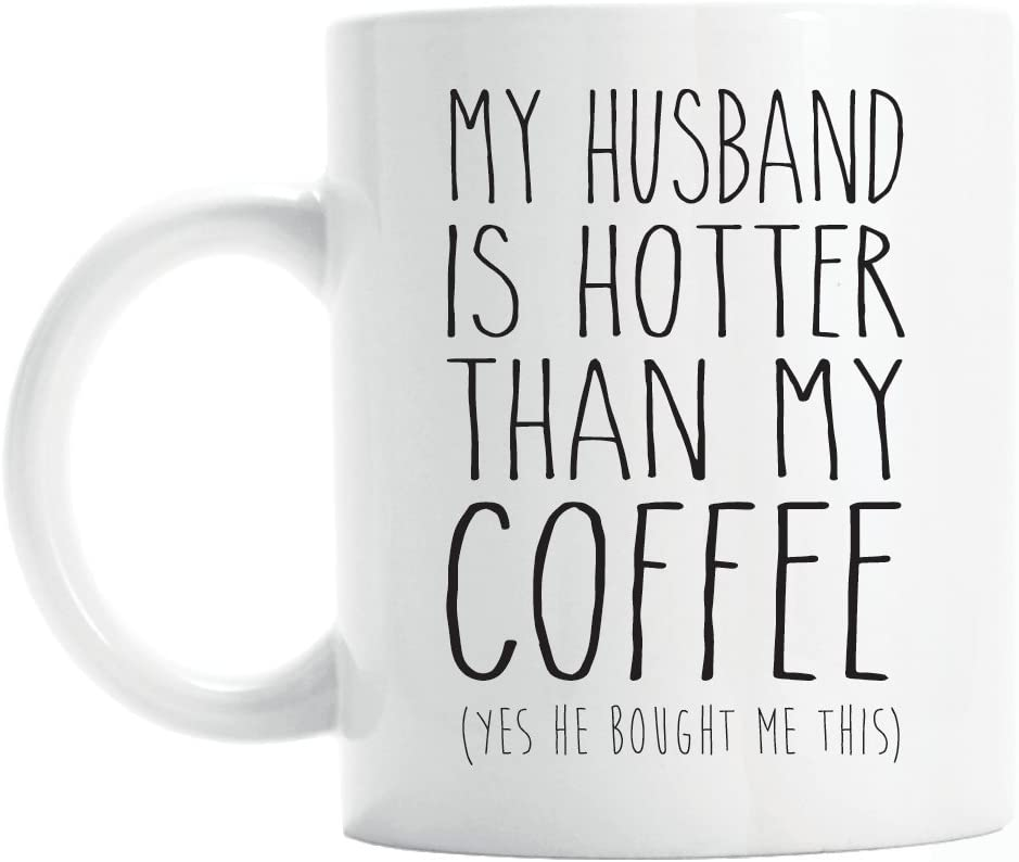 My husband is hotter than my coffee funny valentines gift for wife anniversary