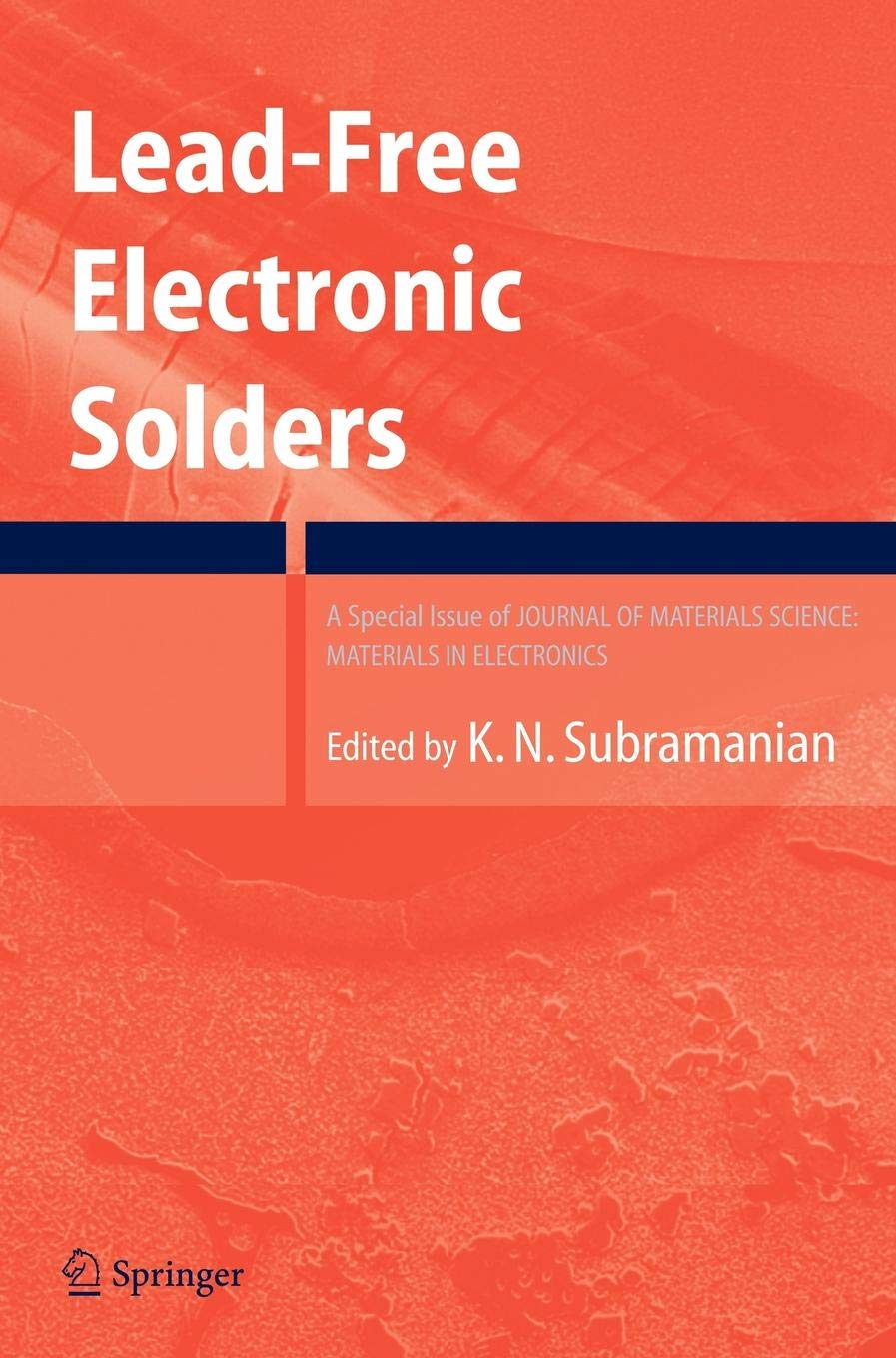 Lead Free Electronic Solders  A Special Issue Of The Journal Of Materials Science  Materials In Electronics