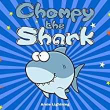 Chompy the Shark Audiobook by Arnie Lightning Narrated by Toby Sheets