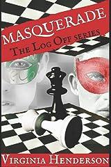 Masquerade (The Log Off Trilogy) Paperback