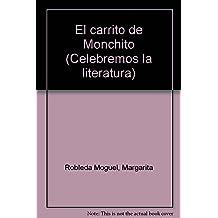 El carrito de Monchito (Celebremos la literatura) (Spanish Edition)