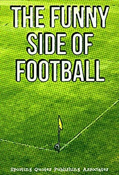 The Funny Side Of Football by [Fiennes-Cooper, Sebastian]