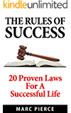 The Rules Of Success: 20 Proven Laws For A Successful Life