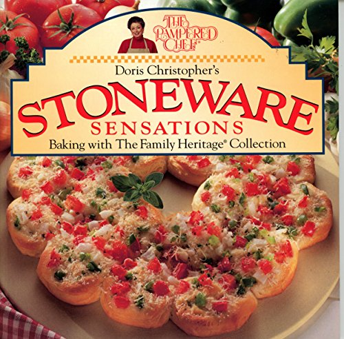 Doris Christopher's Stoneware Sensations: Baking with The Family Heritage Collection (The Pampered Chef)