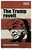 img - for The Trump revolt (Pocket Politics) book / textbook / text book