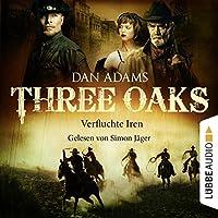 Verfluchte Iren (Three Oaks 5) Hörbuch von Dan Adams Gesprochen von: Simon Jäger