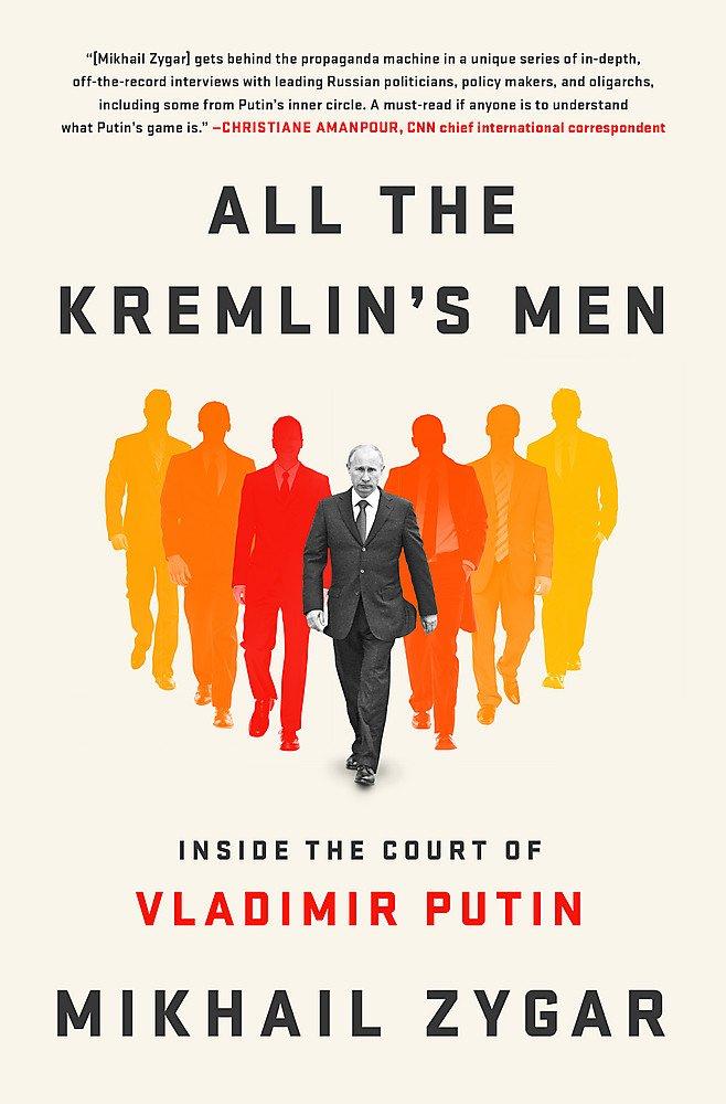 All the Kremlin's Men: Inside the Court of Vladimir Putin: Amazon co