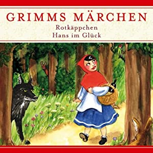 Rotkäppchen / Hans im Glück (Grimms Märchen) Hörspiel