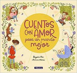 Cuentos con amor para un mundo mejor Antología de cuentos ...