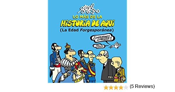 Lo más de la Historia de Aquí 2: La Edad Forgesporánea Fuera de ...