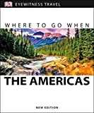 Books : Where To Go When The Americas (DK Eyewitness Travel Guides)