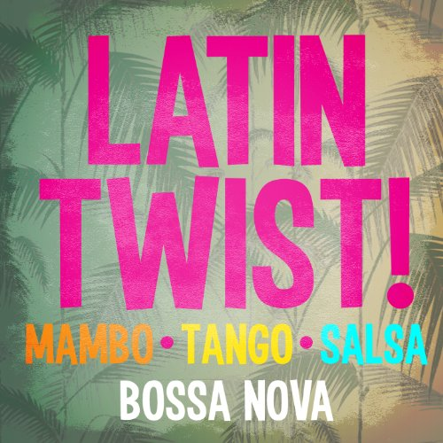 Latin Twist! Mambo Tango Salsa...