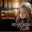 Searching for Faith: Carissa Jones, Book 1 Audiobook by K.L. Middleton, Kristen Middleton Narrated by Lori Prince