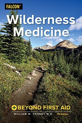 Wilderness Medicine: Beyond First Aid by [Forgey, William W., M.D.]