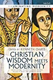 img - for Christian Wisdom Meets Modernity (Illuminating Modernity) book / textbook / text book