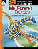 My Father's Dragon: An Instructional Guide for Literature (Great Works)