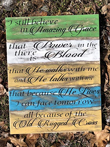 I Still Believe in Amazing Grace - Classic | Christian Signs | The Old Rugged Cross | He Walks with Me| Wood Signs