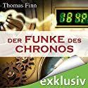 Der Funke des Chronos: Ein Zeitreise-Roman Hörbuch von Thomas Finn Gesprochen von: Oliver Rohrbeck