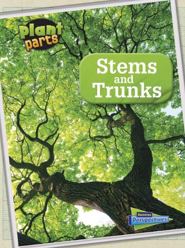 Stems and Trunks (Plant Parts)