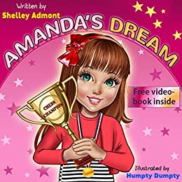 AMANDA'S DREAM (Winning and Success Skills Children's Books Collection Book 1) by [Admont, Shelley, Publishing, S.A.]