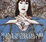 Many Worlds Are Born Tonight by Happy Rhodes (2006-07-01)