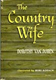 Front cover for the book The Country Wife by Dorothy Van Doren