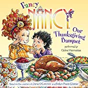 Fancy Nancy: Our Thanksgiving Banquet | Jane O'Connor, Robin Preiss Glasser