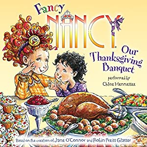 Fancy Nancy: Our Thanksgiving Banquet Audiobook