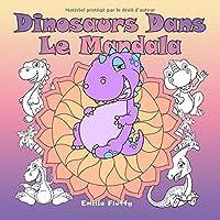 Dinosaurs Dans Le Mandala: Un livre de coloriage pour les enfants et les adultes à aimer et à se détendre