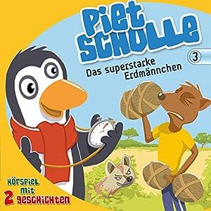 Das superstarke Erdmännchen (Piet Scholle 3) Hörspiel