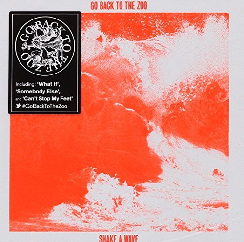 Shake a Wave by Go Back to the Zoo (2013-05-04)