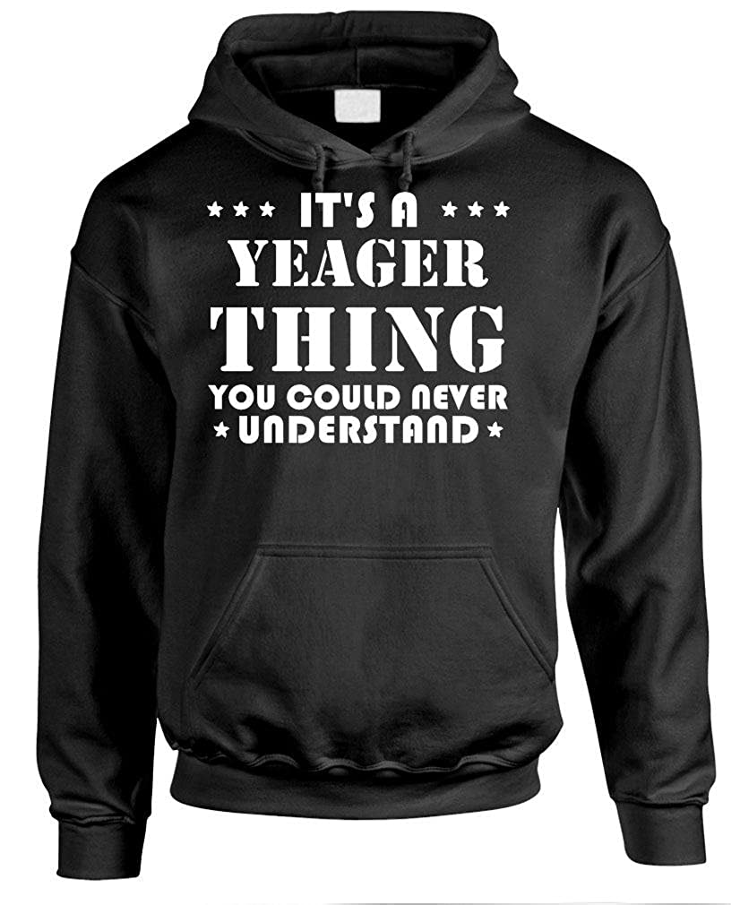 Youd Never Understand Pullover Hoodie Its A Yeager Thing