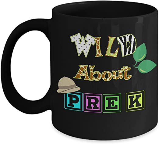 Amazon Com Wild About Pre K Teachers Mug For Pre K Stuff Teachers Great Teacher Gifts Or Appreciation Gifts With Funny Quotes Unique Teacher Coffee Mugs Kitchen Dining