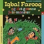 Iqbal Farooq og det grønne julemonster (Iqbal Farooq 8.5) | Manu Sareen