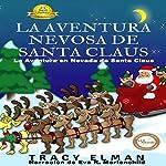 La Aventura Nevosa de Santa Claus [Santa Claus' Snowy Adventure] | Tracy Elman