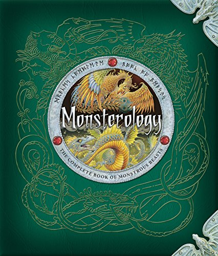 Monsterology: The Complete Book of Monstrous Beasts from Candlewick Press MA