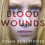 Blood Wounds | Susan Beth Pfeffer