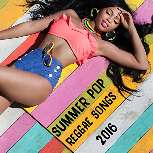 Summer Pop Reggae Songs 2016 (...