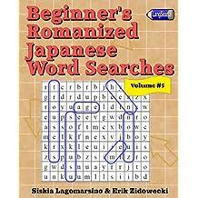 Beginner's Romanized Japanese Word Searches - Volume 5