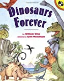 Dinosaurs Forever, William Wise, 014230123X