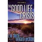 The Good Life Crisis: A Victor Loshak Novella