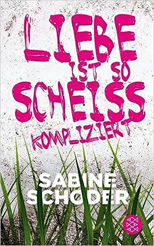 https://www.amazon.de/Liebe-ist-schei%C3%9Fkompliziert-Sabine-Schoder/dp/3733504062/ref=sr_1_1?s=books&ie=UTF8&qid=1532805791&sr=1-1&keywords=liebe+ist+so+schei%C3%9Fkompliziert