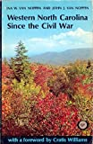 Western North Carolina since the Civil War, Ina Van Noppen and John Van Noppen, 0913239348