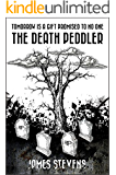 THE DEATH PEDDLER: Tomorrow Is A Gift Promised To No One (English Edition)