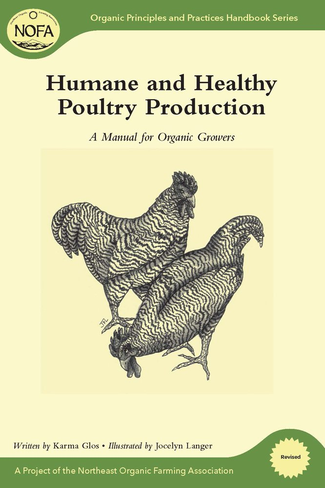 NOFA Guides Set: Humane and Healthy Poultry Production: A Manual for Organic Growers (Organic Principles and Practices Handbook Series)