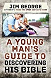 A Young Man's Guide to Discovering His Bible