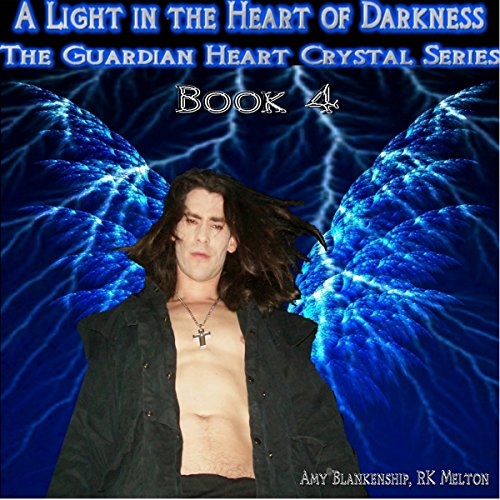 A Light in the Heart of Darkness: The Guardian Heart Crystal Book 4