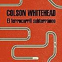 El ferrocarril subterráneo [The Underground Railroad] Hörbuch von Colson Whitehead Gesprochen von: Neus Sendra
